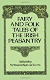 Fairy and Folk Tales of the Irish Peasantry (0486269418) by Yeats, W. B.