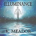 Illuminance: 30 Day Devotional: The Heart and Soul Series, Book Three Hörbuch von K. Meador Gesprochen von: Emma Clark