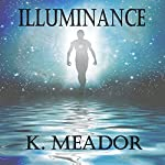 Illuminance: 30 Day Devotional: The Heart and Soul Series, Book Three | K. Meador