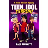Teen Idol Terror (A Jenny Johnson Mystery Book 1)by Paul Plunkett