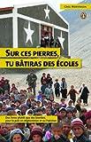 Sur Ces Pierres Tu Baitras Des Ecoles (0143177877) by Greg Mortenson