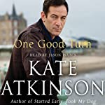 One Good Turn: Jackson Brodie 2 (       ABRIDGED) by Kate Atkinson Narrated by Jason Isaacs