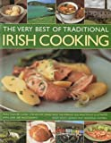 The Very Best of Traditional Irish Cooking: Authentic Irish recipes made simple - over 60 classic dishes, beautifully illustrated step-by-step with more than 250 photographs