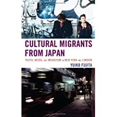 Cultural Migrants from Japan: Youth, Media, and Migration in New York and London