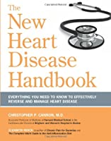 The New Heart Disease Handbook: Everything You Need to Know to Effectively Reverse and Manage Heart Disease