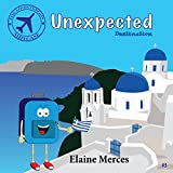 img - for The Adventurous Suitcase: Unexpected Destination book / textbook / text book