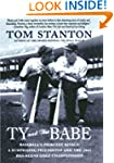 Ty and The Babe: Baseball's Fiercest...