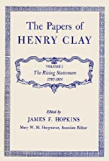 The Papers of Henry Clay. Volume 1: The Rising Statesman, 1797-1814