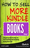 How To Sell More Kindle Books: See How Easy You Can Design Amazing Ebook Covers for Self Publishing (Ebook Covers Made Simple)