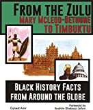 From The Zulu, Mary Mcleod-Bethune To Timbuktu: Black History Facts From Around the Globe