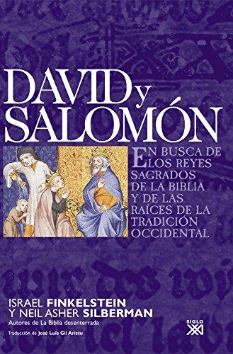 David y Salomón: En busca de los reyes sagrados de la Biblia y de las raíces de la tradición occidental (Historia Universal)