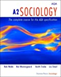 A2 Sociology: The Complete Course for...