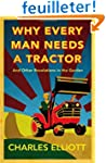 Why Every Man Needs a Tractor: And Ot...