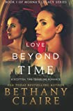 Love Beyond Time: A Scottish Time-Traveling Romance (Book 1 of Mornas Legacy Series)