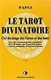 Le Tarot divinatoire : Clef du tirage des cartes et des sorts