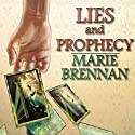 Lies and Prophecy Audiobook by Marie Brennan Narrated by Julia Farhat