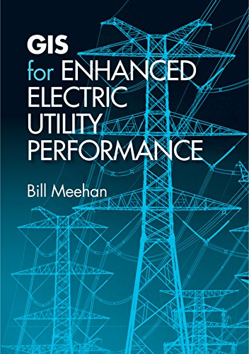 Gis For Enhanced Electric Utility Performance (Artech House Power Engineering)