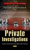img - for Private Investigations: Suspicion of Financial Crime by White-Collar Criminals (Criminal Justice, Law Enforcement and Corrections) book / textbook / text book