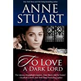 To Love a Dark Lord ~ Anne Stuart