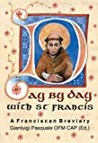Day by Day with St. Francis: A Franciscan Breviary
