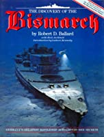 The Discovery of the Bismarck: Germany's Greatest Battleship Surrenders