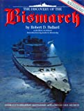 The Discovery of the Bismarck: Germany's Greatest Battleship Surrenders Her Secrets (0670835870) by Robert D. Ballard