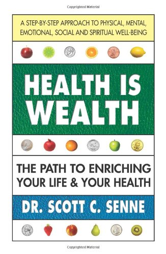 Health Is Wealth: How To Enrich Your Life And Your Health front-1069890