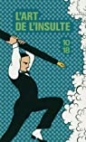 L'art de l'insulte : Une anthologie littéraire par Delachair