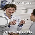 Farsightedness | Mary Smith