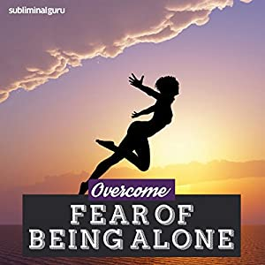 Overcome Fear of Being Alone Speech