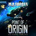 Point of Origin: War Eternal, Book 4 Audiobook by M. R. Forbes Narrated by Jeffrey Kafer