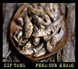 Feed Our Heads by Zip Tang (2012-05-04)
