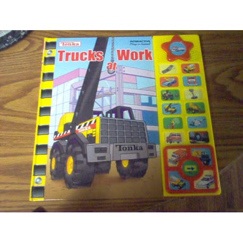 Trucks at Work (Tonka Interactive Play a Sound) Ann Spence