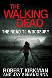 Robert Kirkman The Road to Woodbury (Walking Dead (Thomas Dunne))