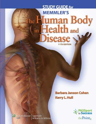 Study Guide to Accompany Memmler's The Human Body in Health and Disease (Memmler's the Human Body in Health & Disease (Study Guide)) 0781765811