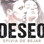 Deseo [Desire]: Cómo mantener la pasión y resolver las diferencias sexuales [Keeping the Passion and Resolving Sexual Differences] | Sylvia de Bejar