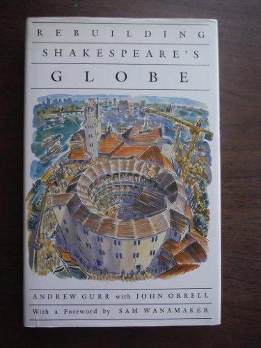 Rebuilding Shakespeare's Globe (The Globe Theater History)