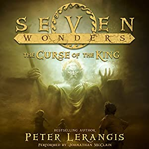 Seven Wonders Book 4: The Curse of the King Audiobook