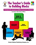 The Teacher's Guide to Building Blocks:  A Developmentally Appropriate Multilevel Framework for Kindergarten