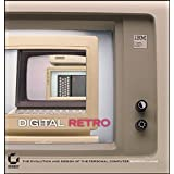 Digital Retro: The Evolution and Design of the Personal Computer ~ Gordon Laing