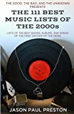 img - for The 111 Best Music Lists of the 2000s book / textbook / text book