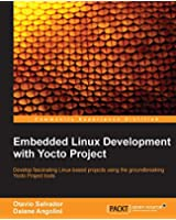 Embedded Linux Development with Yocto Project