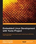 Embedded Linux Development with Yocto...