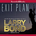 Exit Plan Audiobook by Larry Bond Narrated by Dick Hill