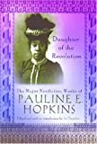 img - for Daughter of the Revolution: The Major Nonfiction Works of Pauline Hopkins (Multi-Ethnic Literature of the Americas) book / textbook / text book