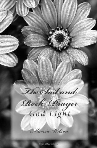 The Soil and Rock Prayer: God Light