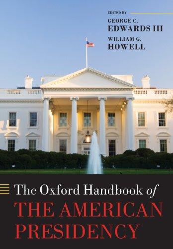 The Oxford Handbook of the American Presidency (The Oxford Handbooks of American Politics)