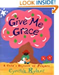 Give Me Grace: A Child's Daybook of P...