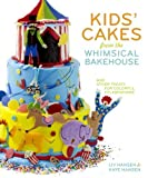 img - for Kids' Cakes from the Whimsical Bakehouse: And Other Treats for Colorful Celebrations by Hansen Kaye Hansen Liv (2010-06-01) Hardcover book / textbook / text book
