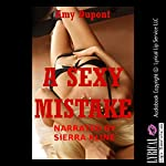 A Sexy Mistake: An Erotic Tale of Mistaken Identity   Amy Dupont
